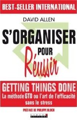 Getting Things Done : S'organiser pour Réussir